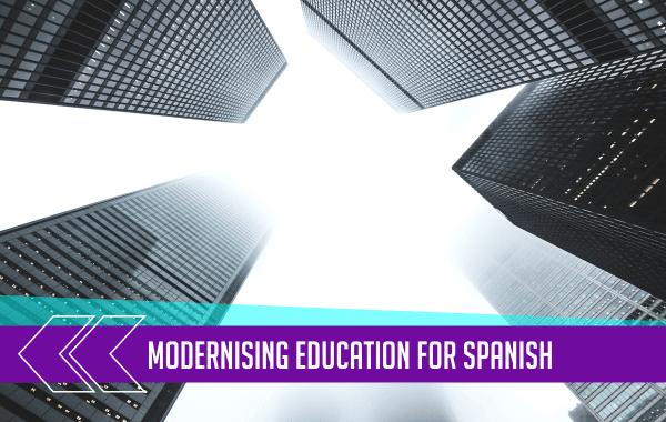 Modernising Education for Spanish 2