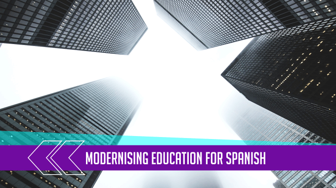 Modernising Education for Spanish 1