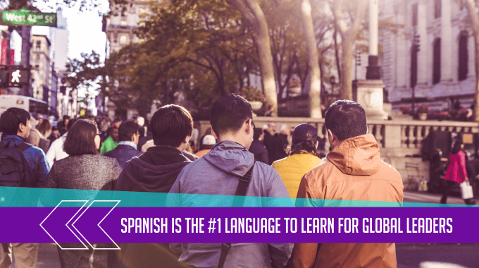 Spanish Is the #1 Language to Learn for Global Leaders 1